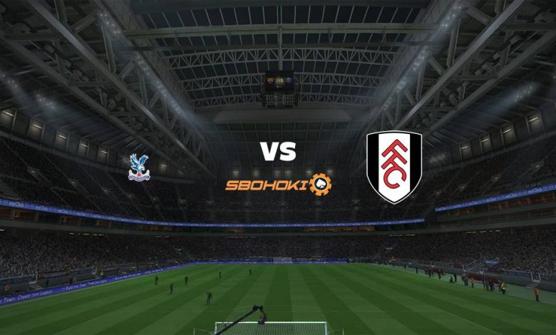 Live Streaming  Crystal Palace vs Fulham 28 Februari 2021 - dewaprediksibola