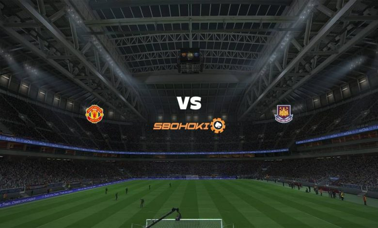 Live Streaming  Manchester United vs West Ham United 9 Februari 2021 - dewaprediksibola