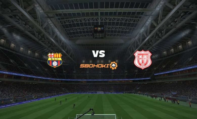 Live Streaming Barcelona SC vs Técnico Universitario 28 Februari 2021 - dewaprediksibola