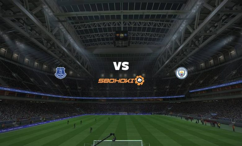 Live Streaming Everton vs Manchester City 20 Maret 2021 - dewaprediksibola