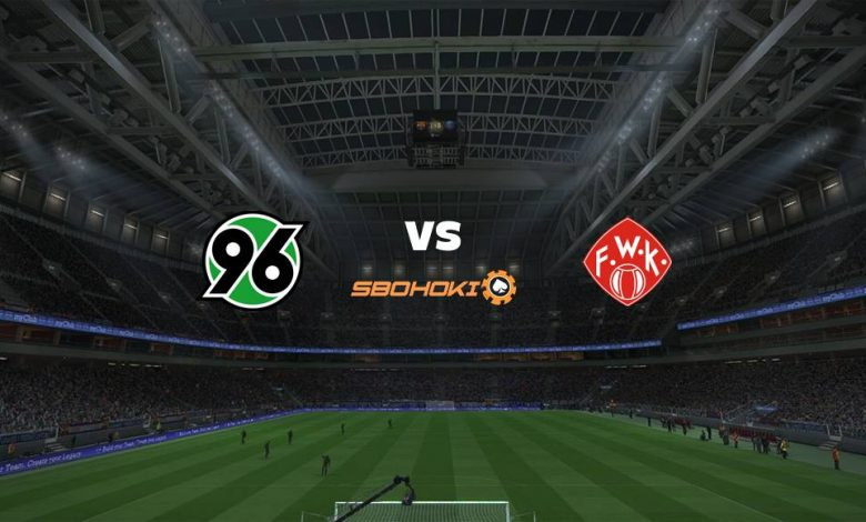 Live Streaming Hannover 96 vs Würzburger Kickers 8 April 2021 - dewaprediksibola