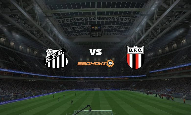 Live Streaming Santos vs Botafogo SP 11 April 2021 - dewaprediksibola